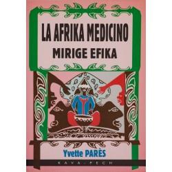 La Afrika medicino, mirige...