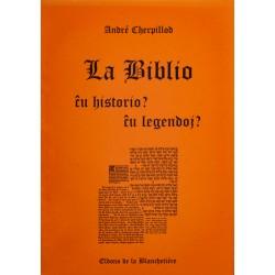 La Biblio, ĉu historio? ĉu...
