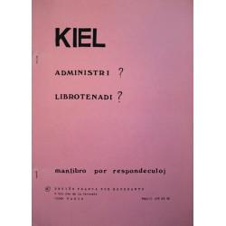 Kiel administri? Kiel...